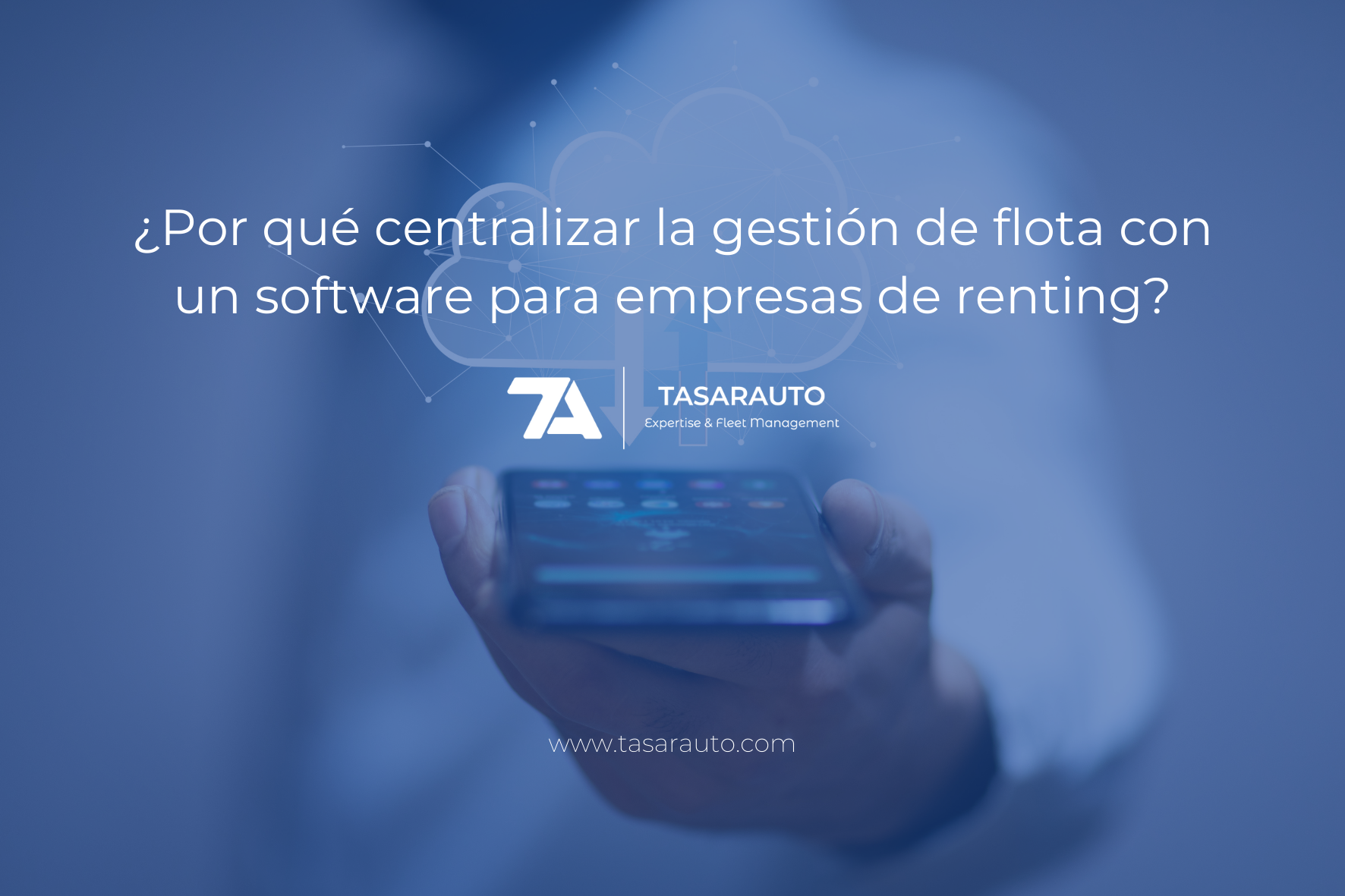 ¿Por Qué Centralizar La Gestión De Flota Con Un Software Para Empresas De Renting?