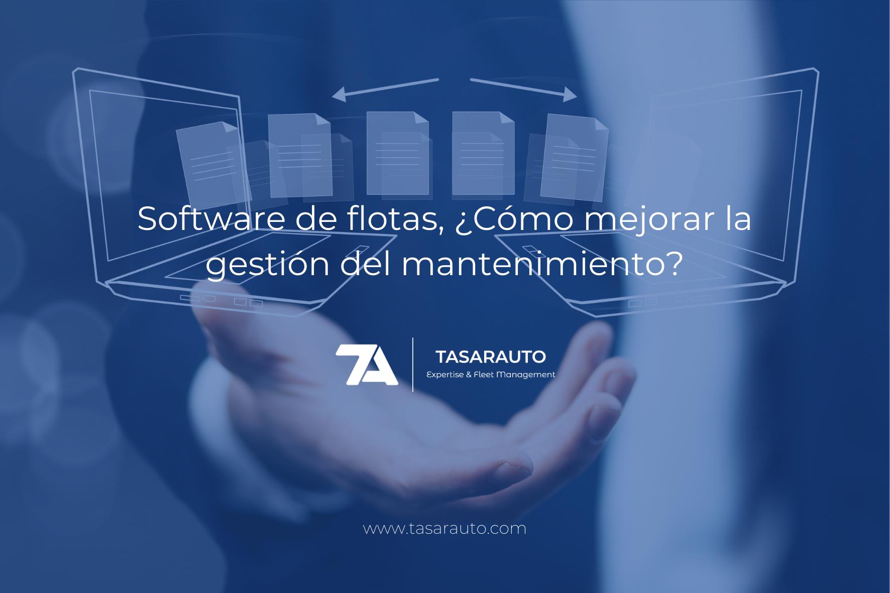 Software De Flotas, ¿Cómo Mejorar  La Gestión Del Mantenimiento?